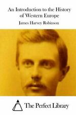 An Introduction to the History of Western Europe by James Harvey Robinson...
