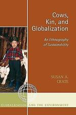 Cows, Kin, and Globalization: An Ethnography of Sustainability (Globalization an