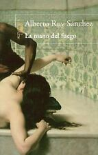 La mano del fuego The Fire's Hand (Spanish Edition)
