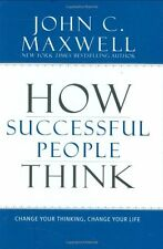 How Successful People Think: Change Your Thinking, Change Your Life, New