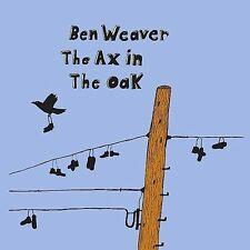 The Ax in the Oak by Ben Weaver (CD, Aug-2008, Bloodshot)