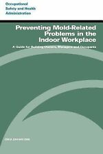 Preventing Mold-Related Problems in the Indoor Workplace : A Guide for...