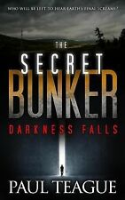 The Secret Bunker : Part One: Darkness Falls by Paul Teague (2014, Paperback)