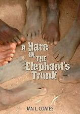 A Hare in the Elephant's Trunk, Coates, Jan, New Books