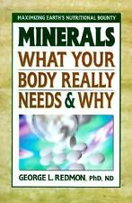 Minerals: What Your Body Really Needs and Why Redmon Phd, George L. Mass Market