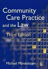 Community Care Practice and the Law by Michael Mandelstam (2005, Paperback)
