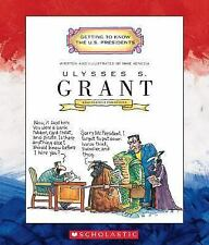 Ulysses S. Grant: Eighteenth President 1869-1877 (Getting to Know the -ExLibrary