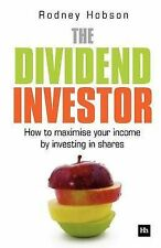 The Dividend Investor: How to Maximise Your Income by Investing in Shares, Hobso
