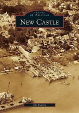 Images of America New Castle DE Jim Travers Delaware Photographic History Book