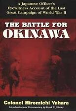 The Battle for Okinawa: Last Great Campaign of WWII by Hiromichi Yahara HC/DJ