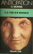 FLEUVE NOIR - ANTICIPATION N° 1012 : LA VIE EN DOSES - G. MORRIS - TTBE !