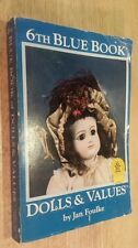 Vintage 6th Blue Book of Dolls and Values by Jan Foulke (1984, Paperback)