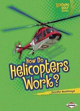 Lightning Bolt Books (tm) -- How Flight Works: How Do Helicopters Work? by...