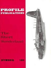 THE SHORT SUNDERLAND: PROFILE PUBS No.189/ NEW PRINT FACSIMILE EDITION