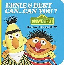 Ernie and Bert Can...Can You? A Chunky BookR - Sesame Street - Board book