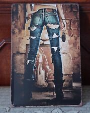 Sexy Girl Ragged Jeans Metal Tin Signs Retro Poster Wall Decor Plaque Man Cave