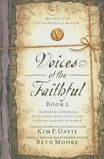 Voices of the Faithful - Book 2 : Inspiring Stories of Courage from Christians S