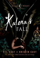 House of Night Novellas: Kalona's Fall Bk. 4 by P. C. Cast and Kristin Cast...