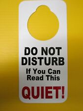 DO NOT DISTURB DOOR HANGER SIGN  IF YOU CAN READ THIS QUIET