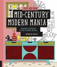 Just Add Color: Just Add Color: Mid-Century Modern Mania : 30 Original...