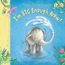 I'm Big Enough Now!, Pamela Duncan Edwards, New Book