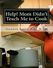 Help! Mom Didn't Teach Me to Cook : Family Favorite Recipes That Have Stood...