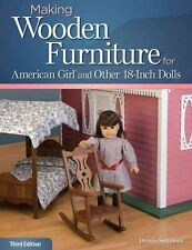 Making Wooden Furniture for American Girl and Other 18-Inch Dolls 9781565237933
