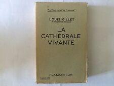 LA CATHEDRALE VIVANTE 1936 LOUIS GILLET L' HISTOIRE ET LES HOMMES