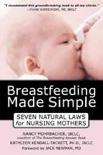 Breastfeeding Made Simple : Seven Natural Laws for Nursing Mothers (Paperback)