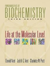 Fundamentals of Biochemistry : Life at the Molecular Level by Judith G. Voet,...