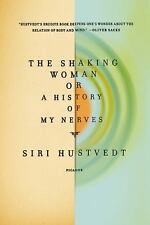 The Shaking Woman or a History of My Nerves by Siri Hustvedt (2010, Paperback)