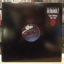"NM 12""~WAYNE HERNANDEZ~Livin' Without Your Love~[Extended Mix~7In~Edit~Dub Mix]~"
