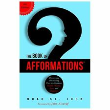 The Book of Afformations : Discovering the Missing Piece to Abundant Health,...