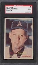 1957 Topps #207 Billy Hunter SIGNED AUTO Card - SGC AU131074 K.C. Athletics