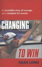 Changing to Win: An Incredible Story of Courage and a Template for Success