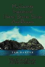 My Favorite Inspirational Poems,Stories,Songs and Prayers : Ways to Live...