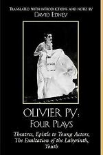 Olivier Py: Four Plays: Theatres, Epistle to Young Actors, The Exaltation of the