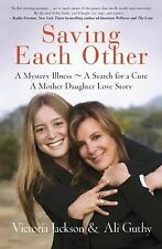 Saving Each Other, Finding Ourselves-A Mother/Daughter Journey Victoria Jackson