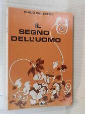 IL SEGNO DELL UOMO Guido Silvestro Loffredo 1982 libro scuola manuale corso di