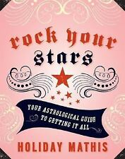 Rock Your Stars: Your Astrological Guide to Getting It All Mathis, Holiday Pape