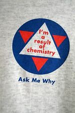 Vintage T-Shirt I'm A Result Of Chemistry Hanes Heavyweight 50/50 Unisex