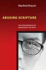 Abusing Scripture : The Consequences of Misreading the Bible by Manfred T....