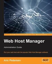 Web Host Manager Administration Guide: Run your web host with the popular WebHos