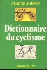 DICTIONNAIRE DU Cyclisme Cycling Ciclismo wielrennen Claude SUDRES bibliographie
