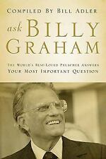 Ask Billy Graham: The World's Best-Loved Preacher Answers Your Most Important Qu