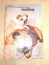 DOG DOGS HOW TO RAISE AND TRAIN A BULLDOG 1960