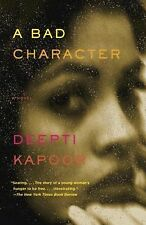 A Bad Character by Deepti Kapoor (2015, Paperback)