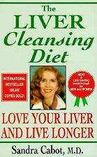The Liver Cleansing Diet : Love Your Liver and Live Longer by Sandra Cabot (1997