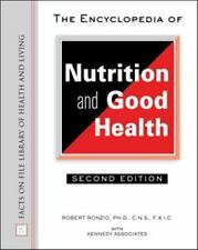 The Encyclopedia of Nutrition and Good Health (Facts on File Library of Health a