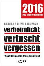 G. Wisnewski: Verheimlicht - vertuscht - vergessen 2016